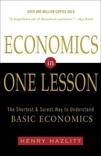 Economics in One Lesson: The Shortest and Surest Way to Understand Basic (Marginal Way)