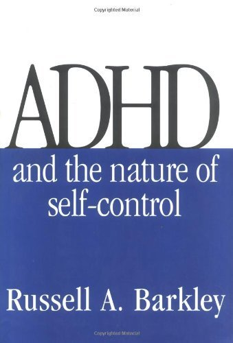 ADHD and the Nature of Self-Control by Russell A. Barkley PhD ABPP ABCN (1997-08-01)