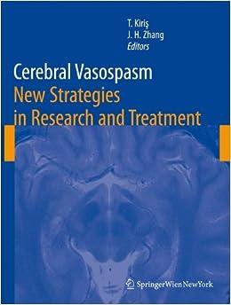 Cerebral Vasospasm: New Strategies in Research and Treatment (Acta Neurochirurgica Supplement)