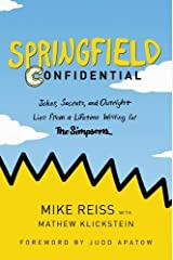 Springfield Confidential: Jokes, Secrets, and Outright Lies from a Lifetime Writing for The Simpsons Hardcover