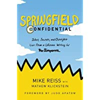 Springfield Confidential: Jokes, Secrets, and Outright Lies from