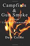 Campfires and Gun Smoke, Dale Collie, 1450524362