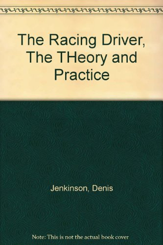 (The Racing Driver, The THeory and Practice)