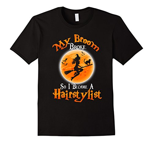 Mens My Broom So I Became A Hairstylist Halloween Gifts T-Shirts 2XL Black