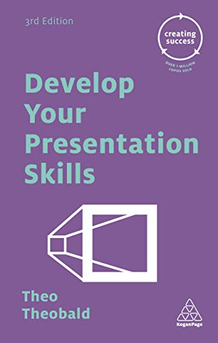 Develop Your Presentation Skills (Creating Success)