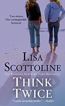 Think Twice (Rosato & Associates Book 11) by [Scottoline, Lisa]