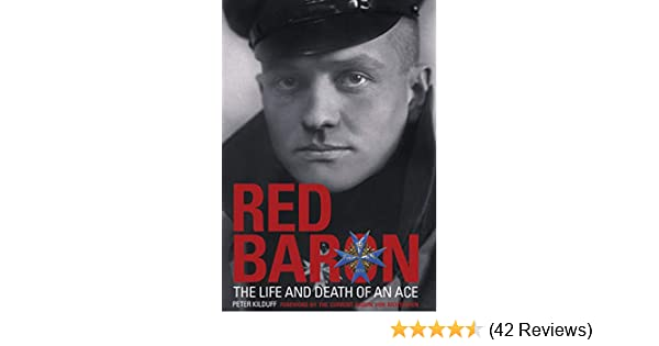 Amazon.com  Red Baron  The Life and Death of an Ace eBook  Peter Kilduff,  Baron Von Richthofen  Kindle Store d9cdfaa40e