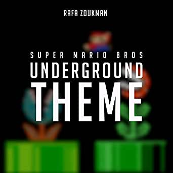Super Mario Bros Underground Theme by Rafa Zoukman on Amazon