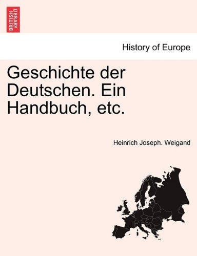 Geschichte der Deutschen. Ein Handbuch, etc. Zweiter Band. (German Edition) pdf epub