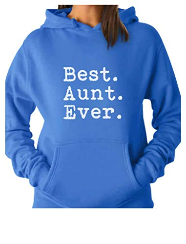 TeeStars - Best Aunt Ever - Gift for Auntie from Nephew or Niece Women Hoodie Large California Blue