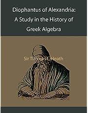 Diophantus of Alexandria: A Study in the History of Greek Algebra