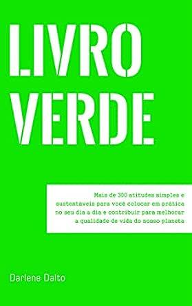 LIVRO VERDE: Mais de 300 atitudes simples e sustentáveis