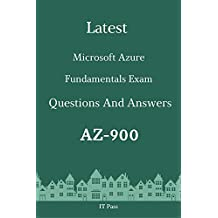 Latest Microsoft Azure Fundamentals Exam AZ-900 Questions and Answers: Guide for Real Exam (English Edition)