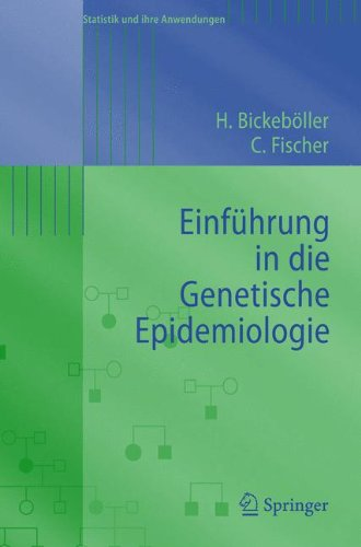 Einführung in die Genetische Epidemiologie (Statistik und ihre Anwendungen)