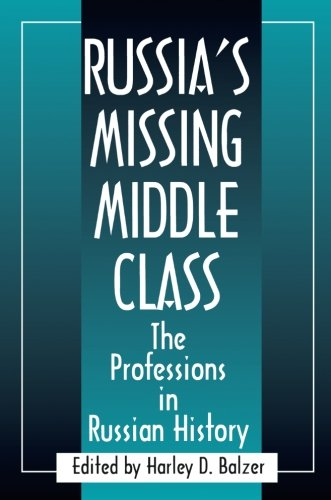 Russia's Missing Middle Class: The Professions in Russian - Class Missing