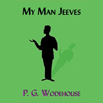 My Man Jeeves (Jeeves, Book 1)
