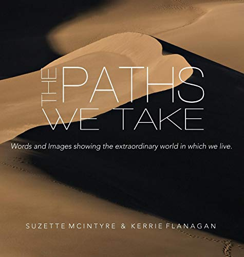 The Paths We Take: A Words & Images Coffee Table Book