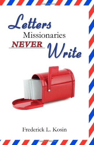 - Letters Missionaries Never Write