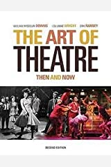 The Art of Theatre: Then and Now 2nd (second) edition Paperback