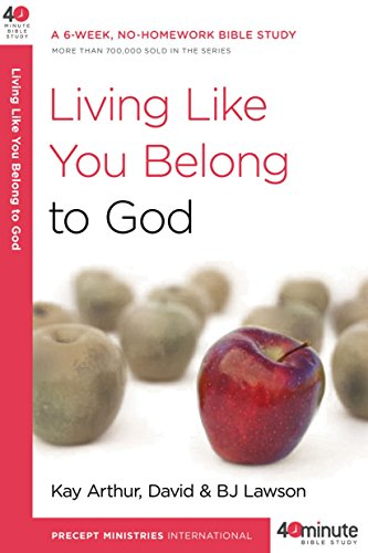 Living Like You Belong to God: A 6-Week, No-Homework Bible Study (40-Minute Bible Studies)