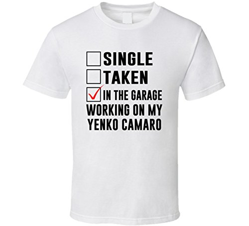 Single Taken Working on My Yenko Camaro Funny Car T Shirt M (Yenko Camaro)