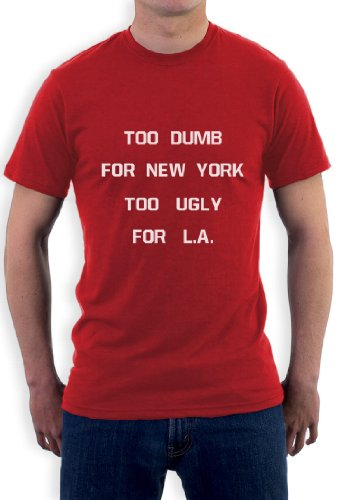 Green Turtle - TOO DUMB FOR NEW YORK TOO UGLY FOR L.A Red XXX-Large T-Shirt