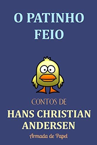 O Patinho Feio (Contos de Hans Christian Andersen Livro 10)