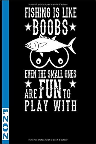 Fishing Is Like Boobs Even The Small Ones Are Fun To Play With