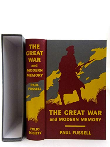 The Great War and Modern Memory [FOLIO SOCIETY Edition] (Fussell The Great War And Modern Memory)