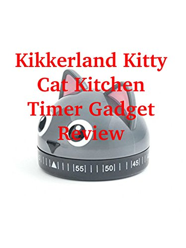 - Review: Kikkerland Kitty Cat Kitchen Timer Gadget Review