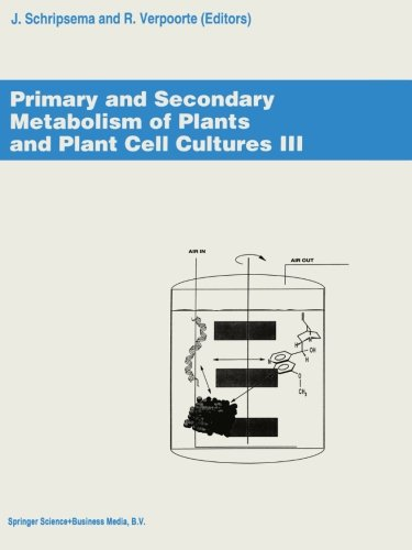 Primary and Secondary Metabolism of Plants and Cell Cultures III: Proceedings of the workshop held in Leiden, The Netherlands, 4-7 April 1993 (Botanik-shops)