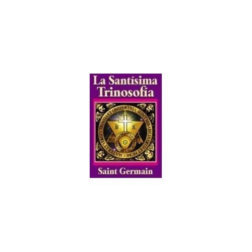 La santisima trinosofia/ The Holy trinosofia (Spanish Edition) [Saint Germain] (Tapa Blanda)