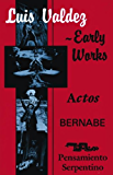 Luis Valdez—Early Works: Actos, Bernabe and Pensamiento Serpentino