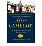 [After Camelot: A Personal History of the Kennedy Family - 1968 to the Present] (By: J. Randy Taraborrelli) [published: April, 2013]