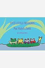 Five Little Froggies/Pięć Małych Żabek (Polish/English Bilingual) Kindle Edition