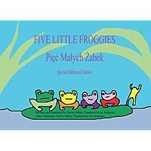Five Little Froggies/Pięć Małych Żabek (Polish/English Bilingual)