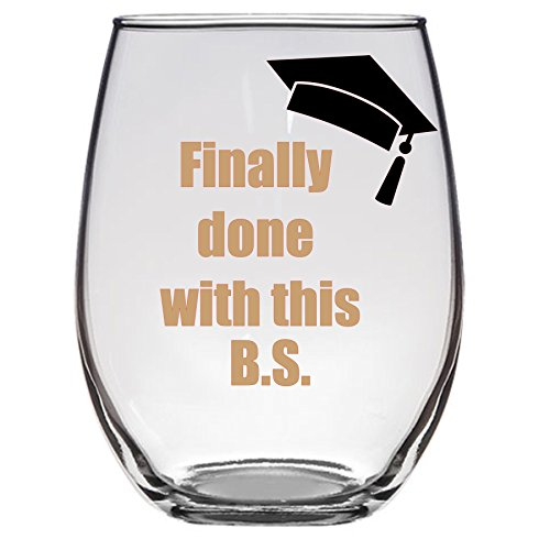 Finally Done with this B.S. Graduation Wine Glass Bachelors Funny -