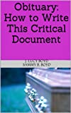 Obituary: How to Write This Critical Document