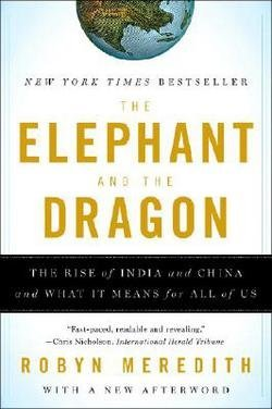 2008 Dragon - The Elephant and the Dragon : The Rise of India and China and What It Means for All of Us (Paperback)--by Robyn Meredith [2008 Edition]