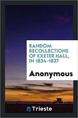 Random Recollections of Exeter Hall, in 1834-1837: Anonymous ...
