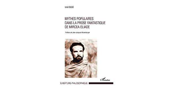 Mythes populaires dans la prose fantastique de Mircea Eliade ...