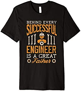 Best Gift Engineer Dad  Behind Every Successful Engineer Father Premium  Need Funny TShirt / S - 5Xl