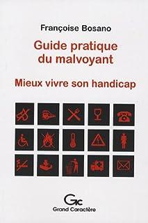 Guide pratique du malvoyant : mieux vivre son handicap, Bosano, Françoise