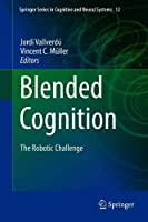 Blended Cognition: The Robotic Challenge Front Cover