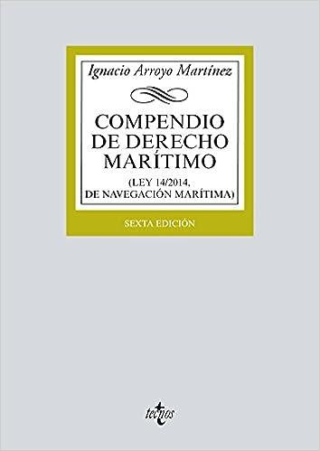 Compendio de Derecho Marítimo: Ley 14/2014, de Navegación Marítima Derecho - Biblioteca Universitaria De Editorial Tecnos: Amazon.es: Ignacio Arroyo: Libros