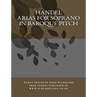 Handel: arias for soprano in baroque pitch: Volume