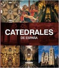 Catedrales de España. Lunwerg Medium: Amazon.es: Navascués, Pedro ...