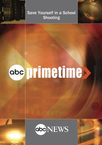 ABC News Primetime Save Yourself in a School Shooting