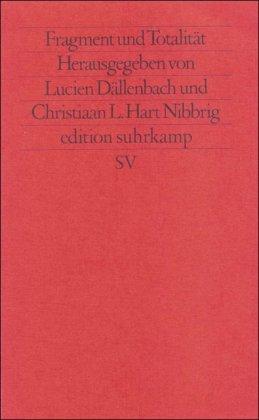 Fragment und Totalität (edition suhrkamp) Taschenbuch – 29. April 1984 Christiaan Lucas Hart Nibbrig Lucien Dällenbach Carsten Peter Thiede Edmund Jacoby