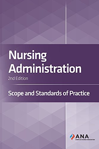 Nursing Administration: Scope and Standards of Practice, 2nd Edition by American Nurses Association (2016-11-09)